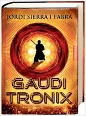 Jordi Sierra i Fabra: Gaudi Tronix