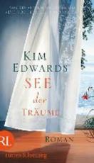 Kim Edwards: See der Träume