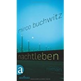 Mirco Buchwitz: Nachtleben