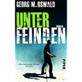 Georg M. Oswald: Unter Feinden